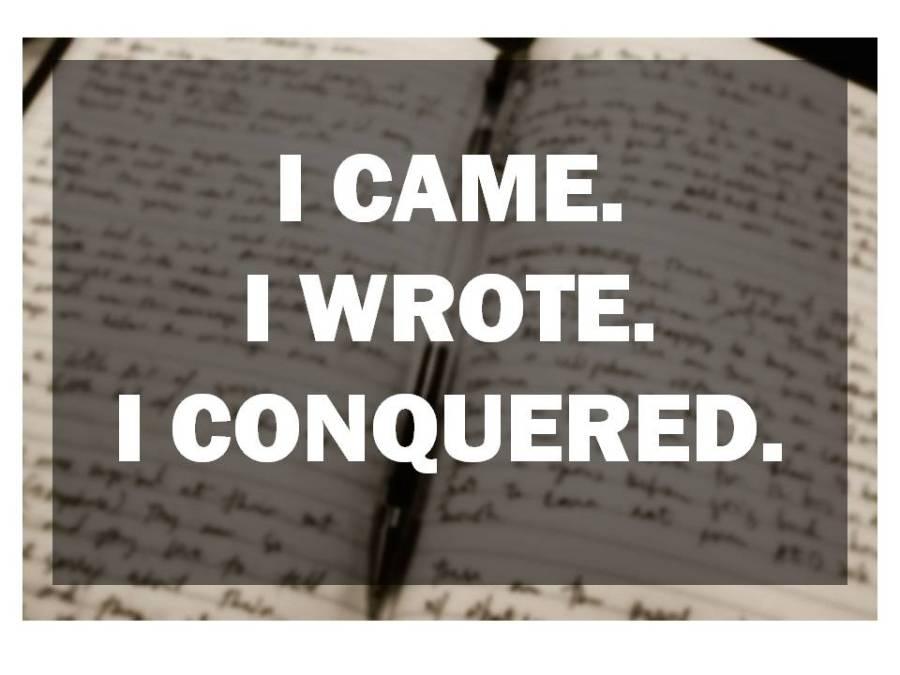 I Came. I Wrote. I Conquered.