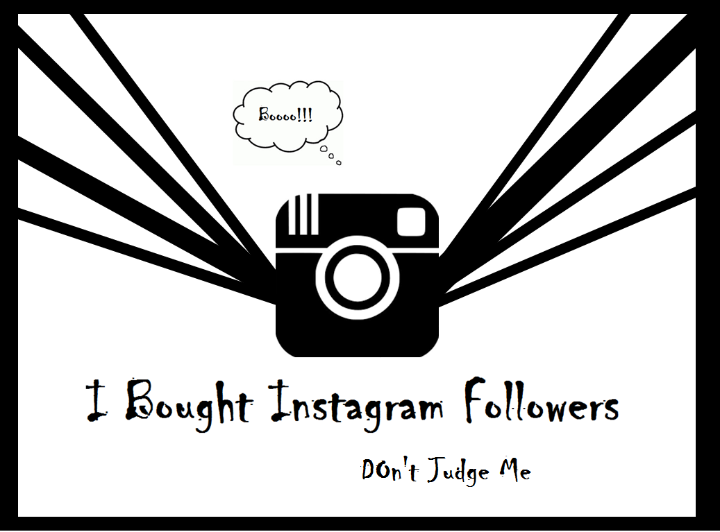 I Bought Instagram Followers : Don't Judge Me