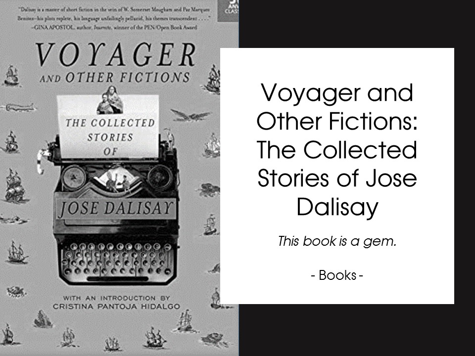 Voyager and Other Fictions: The Collected Stories of Jose Dalisay